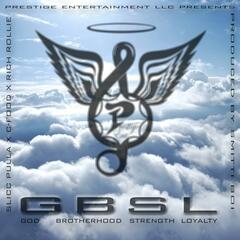 Gbsl God Brotherhood Strength Loyalty (feat. C-Food & Rich Rollie)