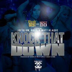 Knock That Down (feat. Joe Blow, Guce & Matt Blaque)