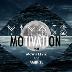 Motivation (feat. Mowii Elviz & Amirite)