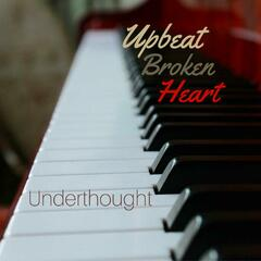 Upbeat Broken Heart