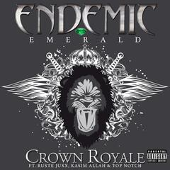 Crown Royale (feat. Ruste Juxx, Kasim Allah & Top Notch)