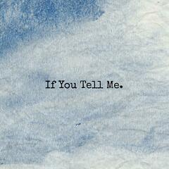 If You Tell Me (feat. Luvielee)