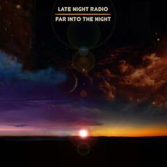 Far into the Night