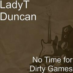 No Time for Dirty Games