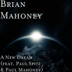 A New Dream (feat. Paul Spitz & Paul Mahoney)