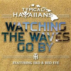 Watching the Waves Go by (feat. Eko & Red Eye)