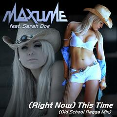 (Right Now) This Time (Old School Ragga Edit) [feat. Sarah Doe]