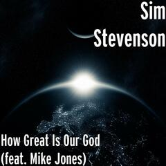 How Great Is Our God (feat. Mike Jones)