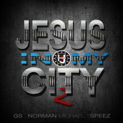 Jesus in My City, Pt. 2 (feat. Norman Michael, GS & Speez)