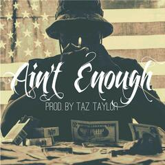 Ain't Enough