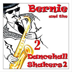 Bernie and the Dancehall Shakers 2