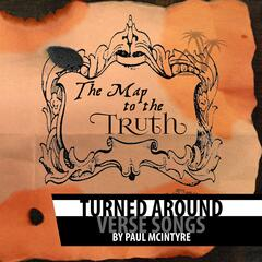 Turned Around - The Map to the Truth