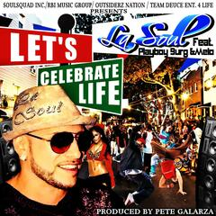 Let's Celebrate Life (feat. Playboy Burg the Hottest Thing City & Melo)