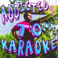 Addicted to Karaoke