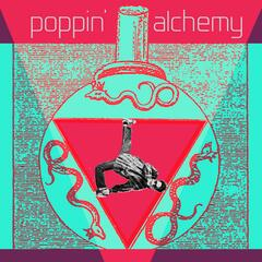 Poppin' Alchemy, Vol.1