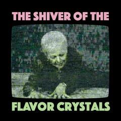 The Shiver of the Flavor Crystals