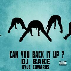 Can You Back It Up (feat. Kyle Edwards)