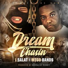 Dream Chasin (feat. Migo Bands)