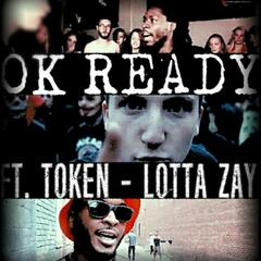 OK Ready (feat. Token & Lotta Zay)