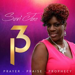 3 P: Prayer, Praise and Prophecy