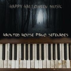 Haunted House Piano Serenades