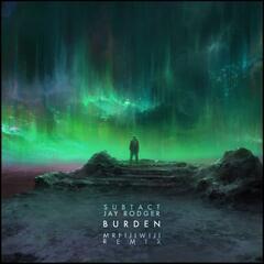 Burden (Mr FijiWiji Remix)
