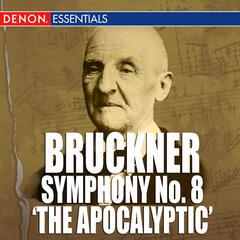 Bruckner: Symphony No. 8 'The Apocalyptic'