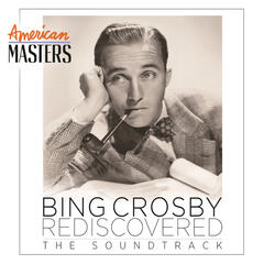 Bing Crosby Rediscovered: The Soundtrack