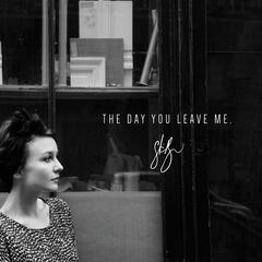 The Day You Leave Me