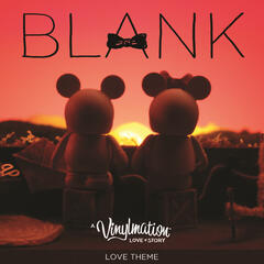 "Love Theme (from ""Blank: A Vinylmation Love Story"")"