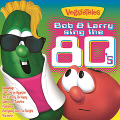 Bob & Larry Sing The 80's