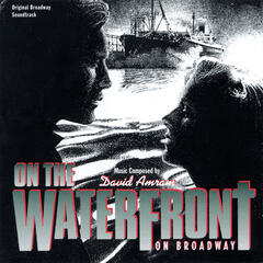 On The Waterfront: On Broadway