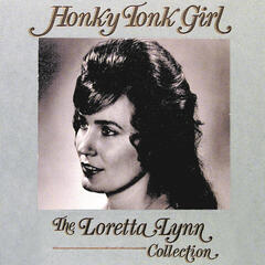Honky Tonk Girl:  The Loretta Lynn Collection