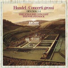 Handel: Concerti grossi Op. 6, Nos.1-4