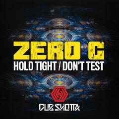 Hold Tight / Don't Test