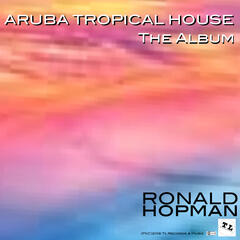 Aruba Tropical House: The Album