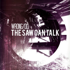 The Saw Can Talk