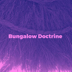 Bungalow Doctrine