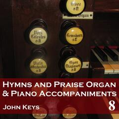 Hymns and Praise Organ and Piano Accompaniments, Vol. 8