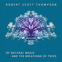 Of Natural Magic and the Breathing of Trees