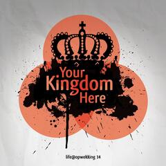 Life@Opwekking 14: Your Kingdom Here