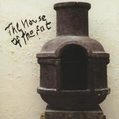 The House of the Fat