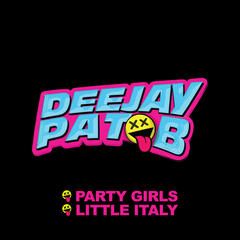 Party Girls / Little Italy