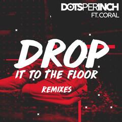 Drop It to the Floor (Remixes)