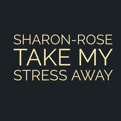 Take My Stress Away