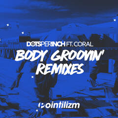 Body Groovin' (Remixes)