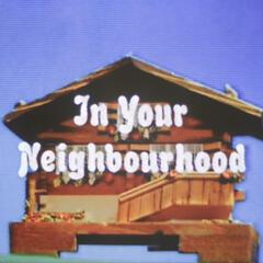 In Your Neighbourhood