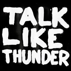 Talk Like Thunder