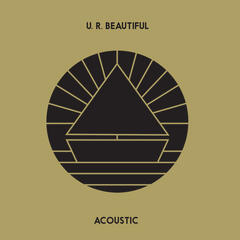 U. R. Beautiful (Acoustic)