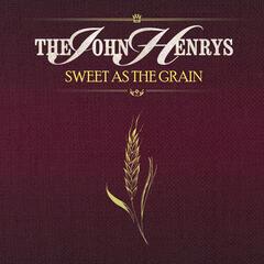 Sweet As The Grain